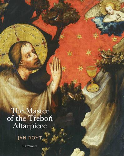The Master of the Trebon Altarpiece (Hardback)
