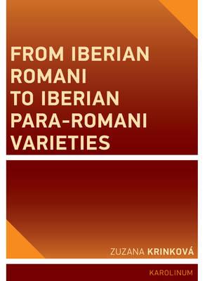 From Iberian Romani to Iberian Para-Romani Varieties (Paperback)