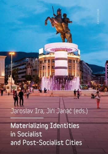 Materializing Identities in Socialist and Post-Socialist Cities (Paperback)