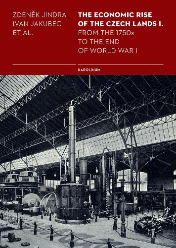 The Economic Rise of the Czech Lands 1: From the 1750s to the End of World War I (Paperback)