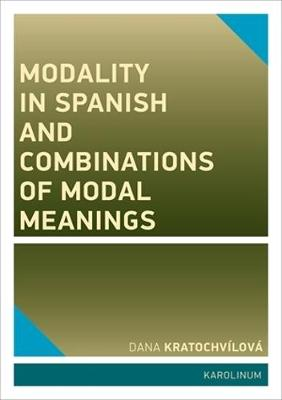 Modality in Spanish and Combinations of Modal Meanings (Paperback)