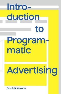 Introduction to Programmatic Advertising (Paperback)