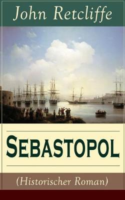 Sebastopol (Historischer Roman) (Band 2/2): Politischer Roman aus dem 19 Jahrhundert (Paperback)