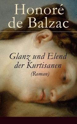 Glanz und Elend der Kurtisanen (Roman) (Paperback)