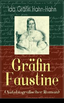 Gr fin Faustine (Autobiografischer Roman): Die Geschichte einer emanzipierten Gr fin (Paperback)