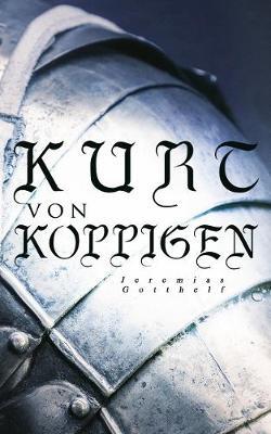 Kurt von Koppigen: Historischer Roman (Paperback)