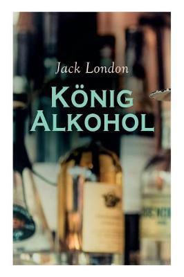 K nig Alkohol (Paperback)