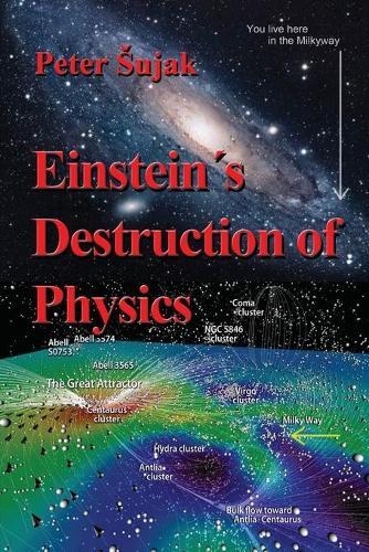 Einstein's Destruction of Physics (Paperback)