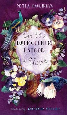 In the Dark Corner, I Stood Alone (Hardback)