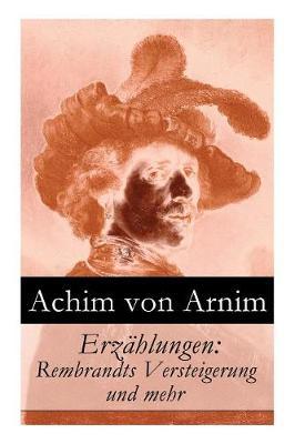 Erz hlungen: Rembrandts Versteigerung und mehr (Paperback)