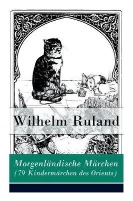 Morgenl ndische M rchen (79 Kinderm rchen des Orients): Altindische M rchen + Arabische M rchen (Paperback)