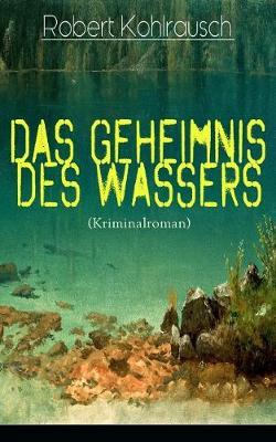 Das Geheimnis des Wassers (Kriminalroman): Das R tsel um Erna Herterich (Krimi-Klassiker) (Paperback)