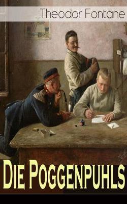 Die Poggenpuhls: Gesellschaftsroman aus dem 19. Jahrhunderts - Soziologische Studie des zerfallenden Offiziersadels in Preu en-Deutschland (Paperback)