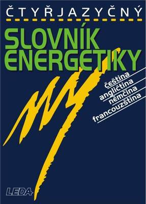 Four Language Dictionary of Energy: Czech-English-German-French - With Reverse Index (Hardback)
