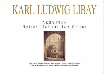 Egypt Travel Sketches from the Orient (Karl Ludwig Libay) (Hardback)