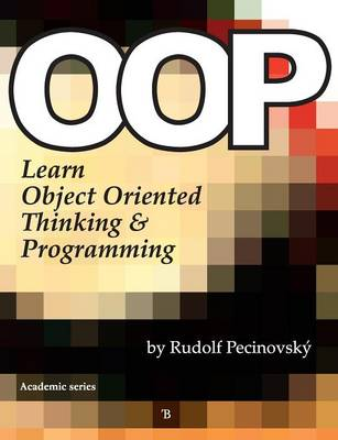 OOP - Learn Object Oriented Thinking and Programming (Paperback)