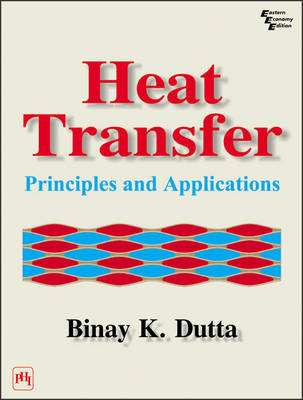 Heat Transfer: Principles and Applications (Paperback)