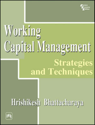 Working Capital Management: Strategies and Techniques (Paperback)