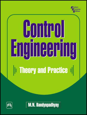 Control Engineering: Theory and Practice (Paperback)