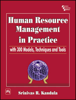 Human Resource Management in Practice: With 300 Models, Techniques and Tools (Paperback)