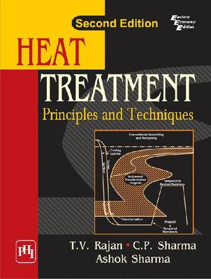 Heat Treatment: Principles And Techniques (Paperback)