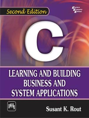 C: Learning and Building Business and System Applications (Paperback)