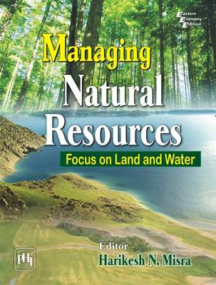 Managing Natural Resources: Focus on Land and Water (Paperback)
