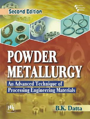 Powder Metallurgy: An Advanced Technique of Processing Engineering Materials (Paperback)