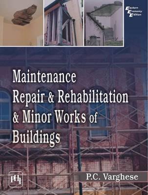 Maintenance, Repair & Rehabilitation and Minor Works of Buildings (Paperback)