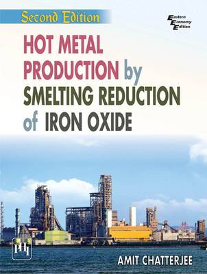 Hot Metal Production by Smelting Reduction of Iron Oxide (Paperback)
