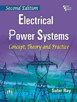 Electrical Power Systems: Concept, Theory and Practice (Paperback)