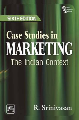 Case Studies in Marketing: The Indian Context (Paperback)