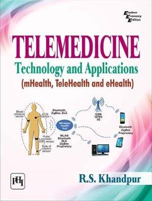 Telemedicine: Technology and Applications (mHealth, TeleHealth and eHealth) (Paperback)