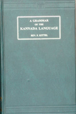 Grammar of the Kannada Language in English: Comprising the Three Dialects, Ancient, Medieval and Modern - Script (Hardback)