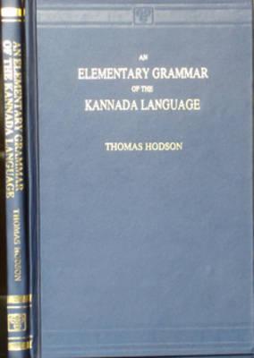Elementary Grammar of the Kannada Language: Script and Roman (Paperback)