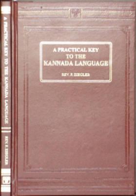 A Practical Key to the Kannada Language: Script (Hardback)