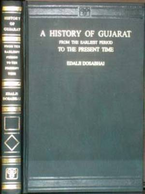 History of Gujrat from the Earliest Period to the Present Time (Hardback)