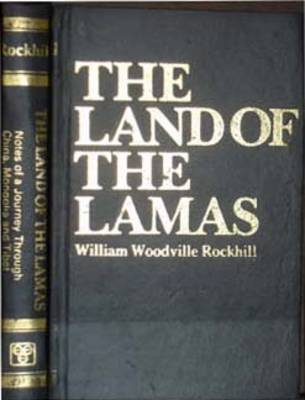 The Land of the Lamas: Notes of a Journey Through China, Tibet and Mongolia (Hardback)