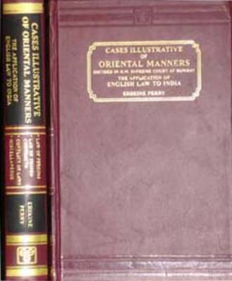 Cases Illustrative of Oriental Life Decided in H.M.Supreme Court: The Application of English Law to India (Hardback)