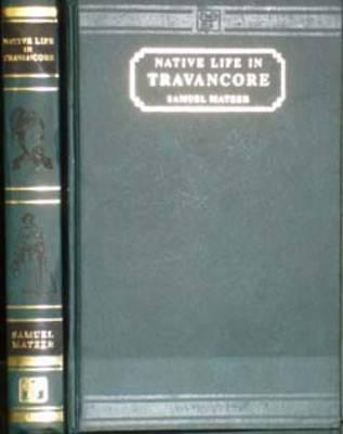 Native Life in Travancore (Hardback)