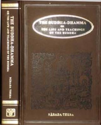 Buddha-Dhamma: v. 1: Life and Teachings of the Buddha (Hardback)