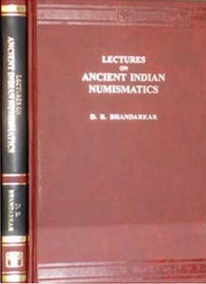 Lectures on Ancient Indian Numismatics (Hardback)