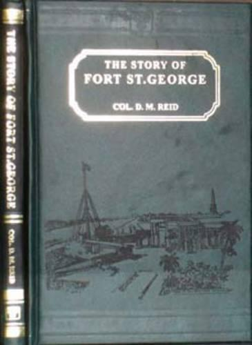 The Story of Fort St. George with Illustrations (Hardback)