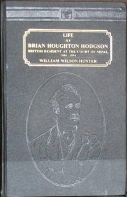 Life of Brian Houghton Hodgson: British Resident at the Court of Nepal (Hardback)