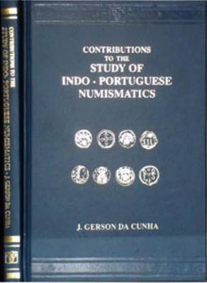 Contributions to the Study of Indo-Portuguese Numismatics (Hardback)
