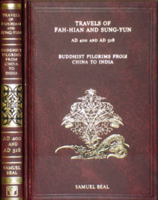 Travels of Fah-Hian and Sung-Yun, Buddhist Pilgrims from India to China (Hardback)