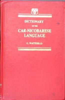 Dictionary of the Car-Nicobarese Language: Nicobarese-English - Roman (Hardback)