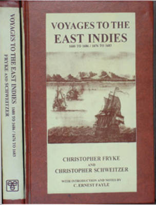 Voyages to the East Indies: 1680 to 1686 and 1676 to 1683 (Hardback)