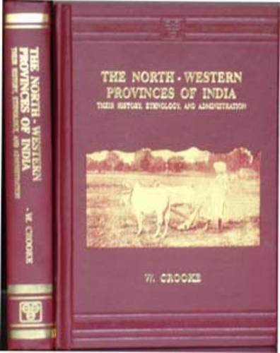 North Western Provinces of India: Their History, Ethnology and Administration (Hardback)