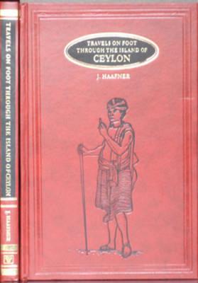 Travels on Foot Through the Island of Ceylon (Hardback)